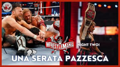 Eagle Talks - La pazzesca seconda serata di WrestleMania