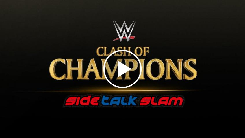 SideTalk Slam #71 - Pronostici per WWE Clash of Champions 2020