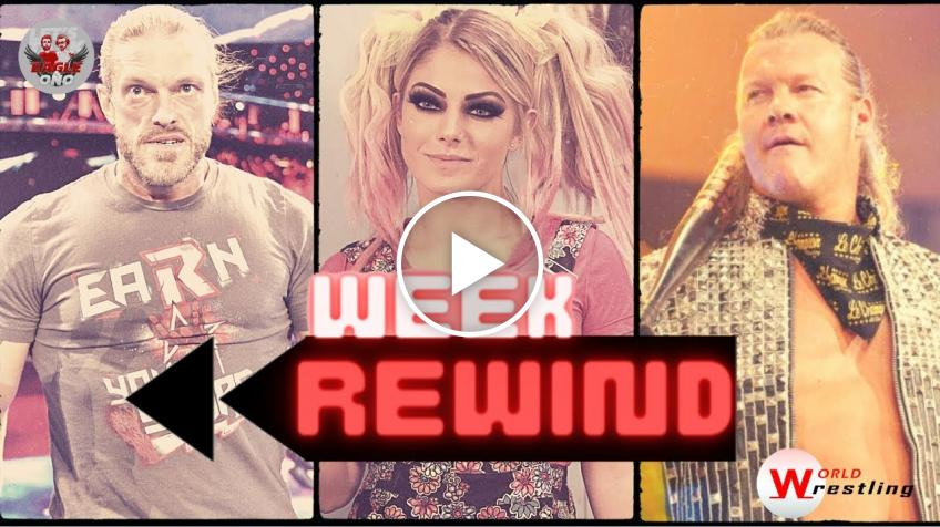 Week Rewind #4: Edge, Alexa Bliss, Chris Jericho... - VIDEO