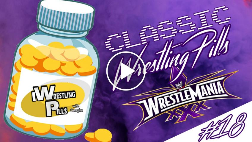 "Classic WrestlingPills #18 ""WrestleMania 30"" - VIDEO"