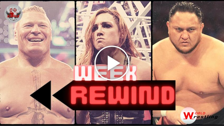 Week Rewind #5: Brock Lesnar, Becky Lynch, Samoa Joe... - VIDEO