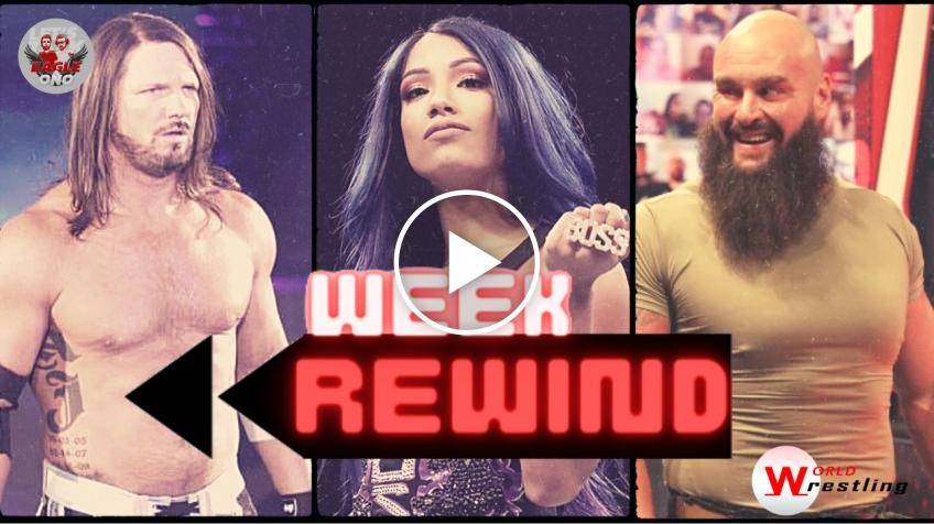Week Rewind #7: AJ Styles, Sasha Banks. Braun Strowman... - VIDEO
