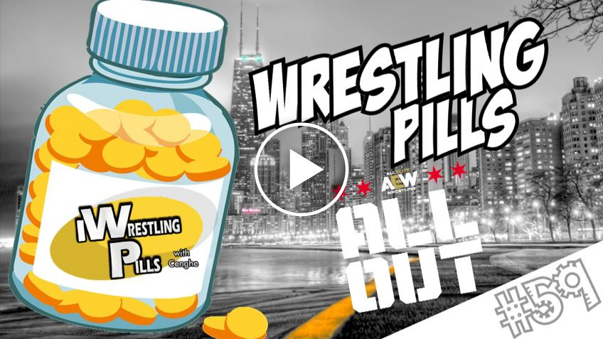 """WrestlingPills #59 """"All Out 2021"""" - VIDEO"""