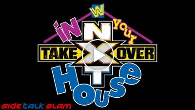 SideTalk Slam #56 - Pronostici per NXT TakeOver - In Your House